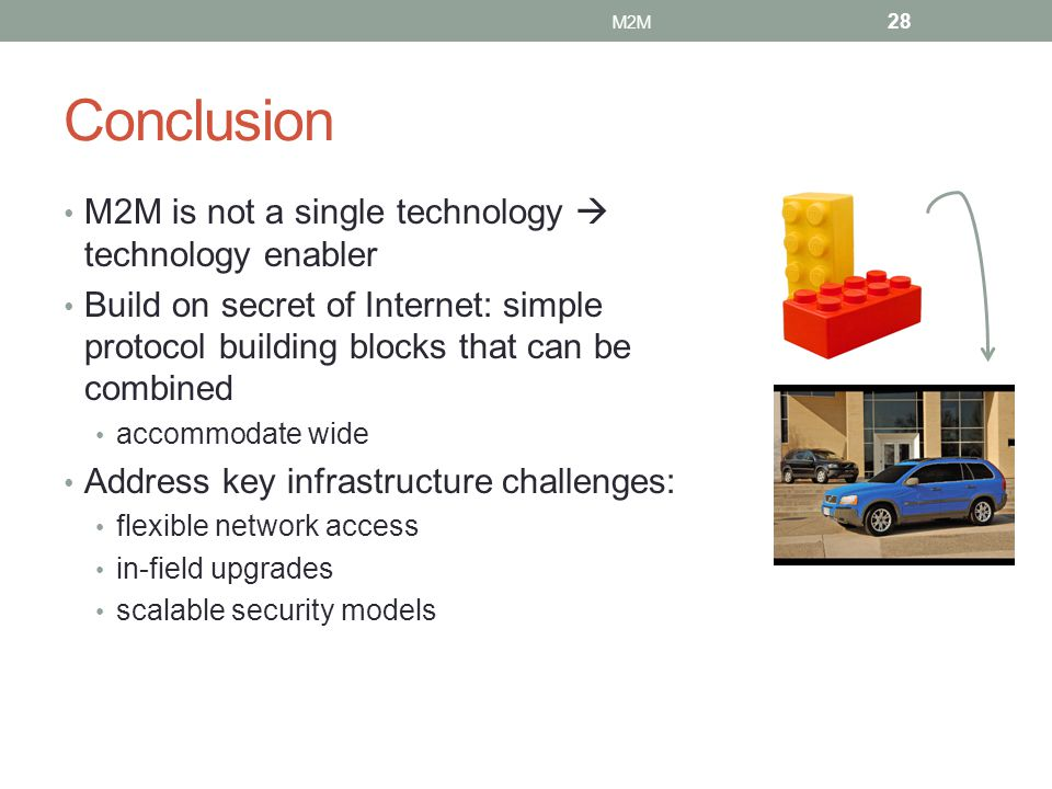 Conclusion M2M is not a single technology  technology enabler