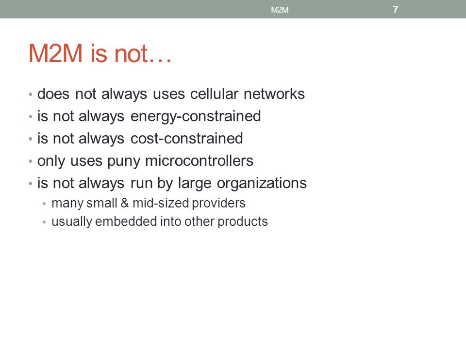 M2M is not… does not always uses cellular networks