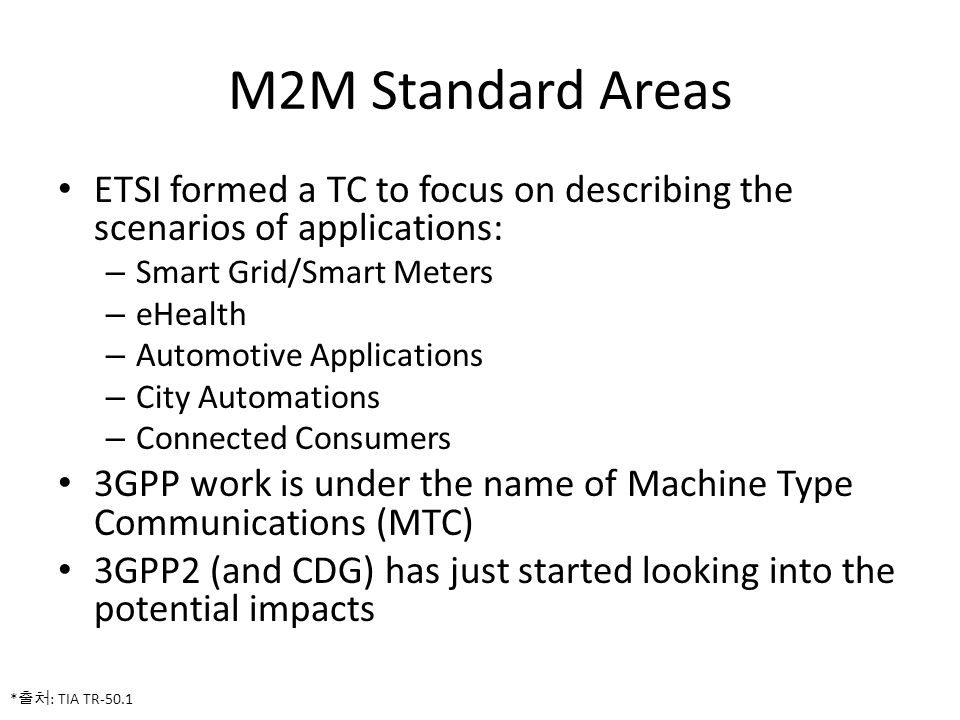 M2M Standard Areas ETSI formed a TC to focus on describing the scenarios of applications: Smart Grid/Smart Meters.
