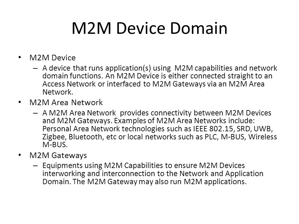 M2M Device Domain M2M Device M2M Area Network M2M Gateways