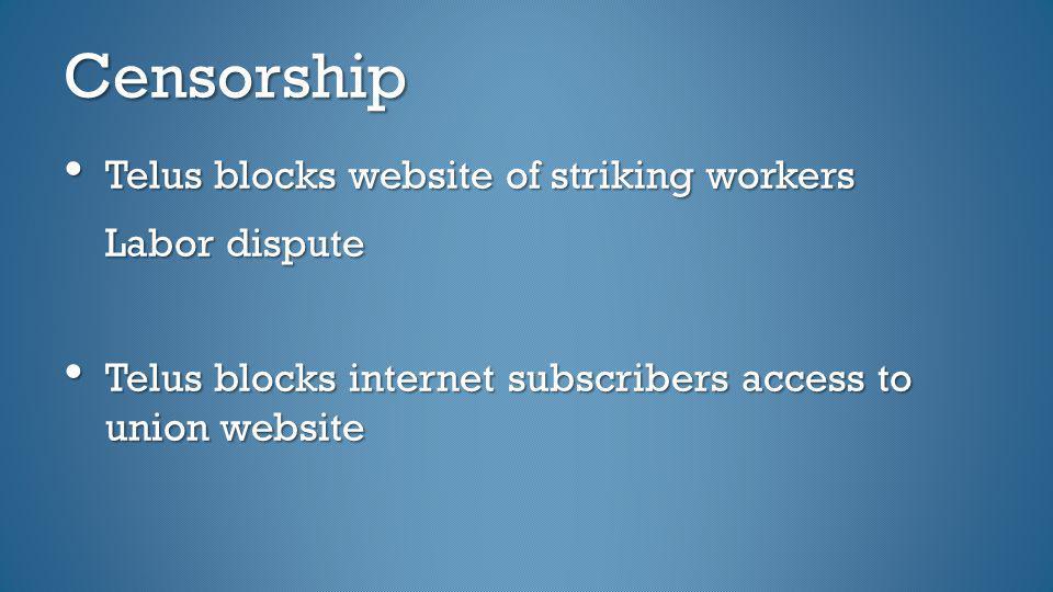 Censorship Telus blocks website of striking workers Labor dispute