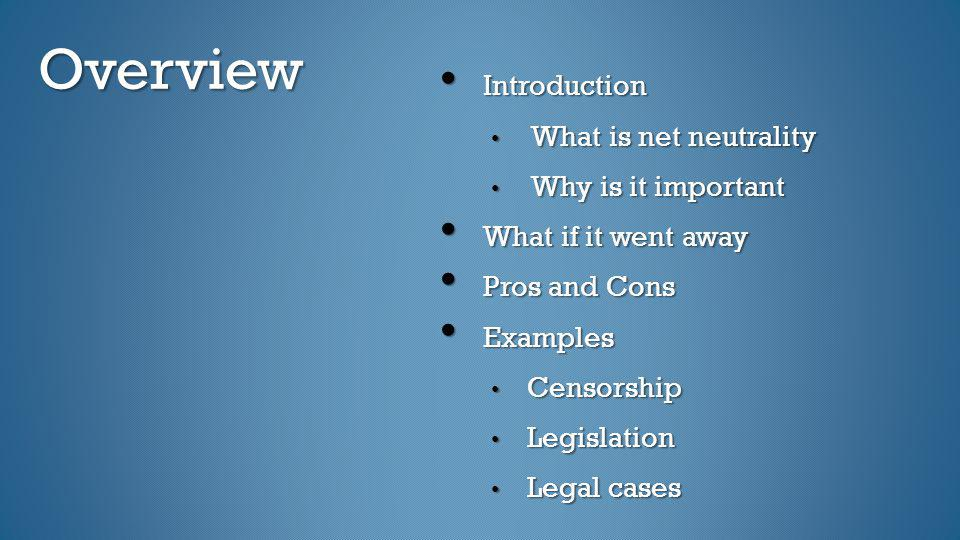Overview Introduction What is net neutrality Why is it important