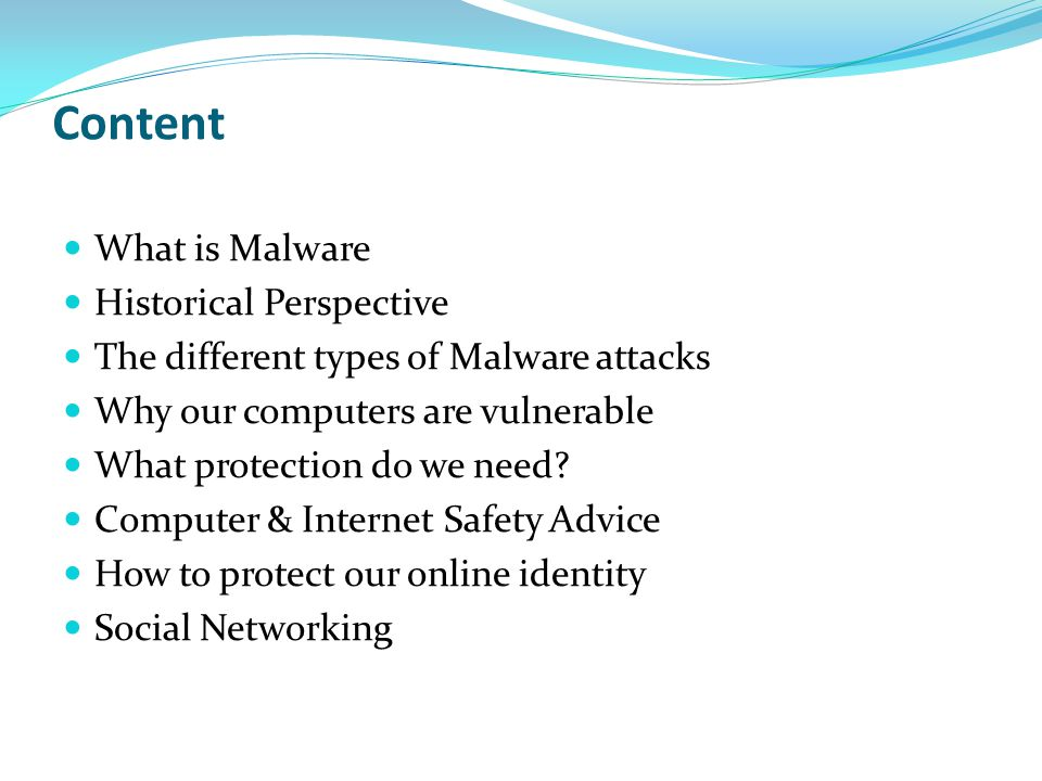 Content What is Malware Historical Perspective