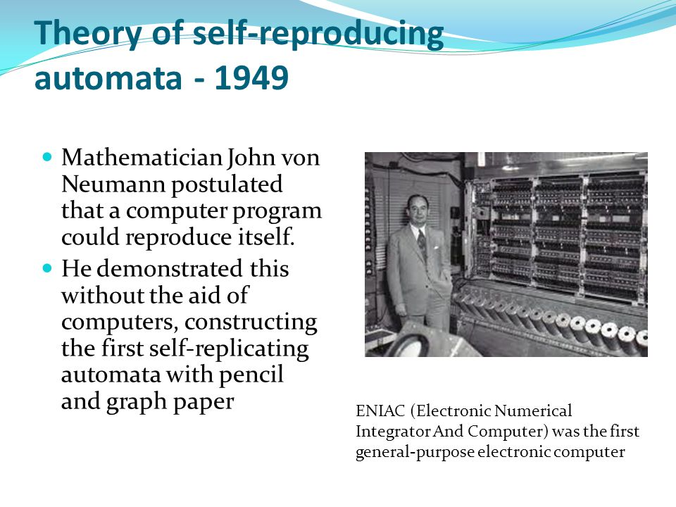 Theory of self-reproducing automata - 1949