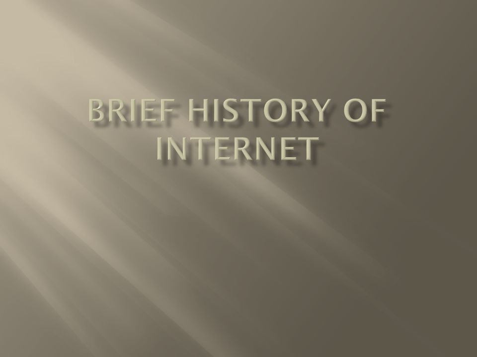 Brief History of Internet