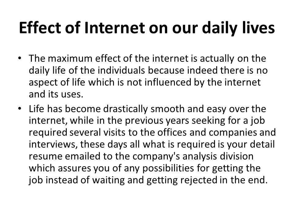 Effect of Internet on our daily lives