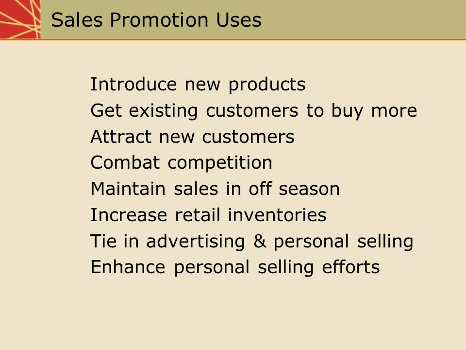 Sales Promotion Uses Introduce new products