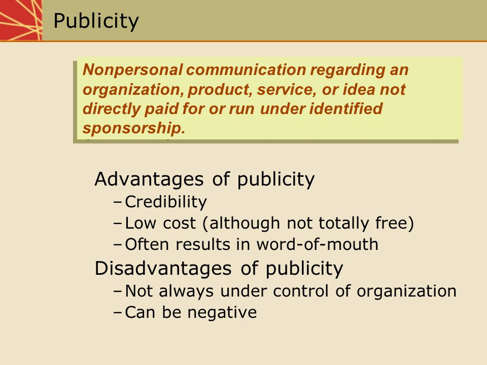 Publicity Advantages of publicity Disadvantages of publicity