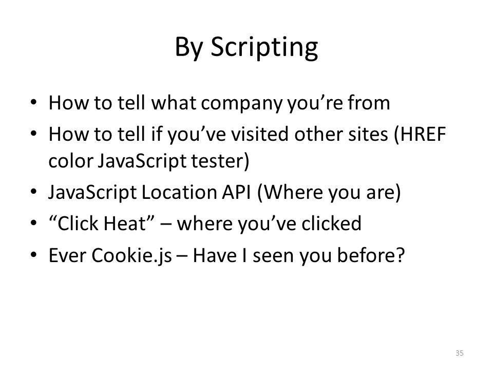 By Scripting How to tell what company you're from