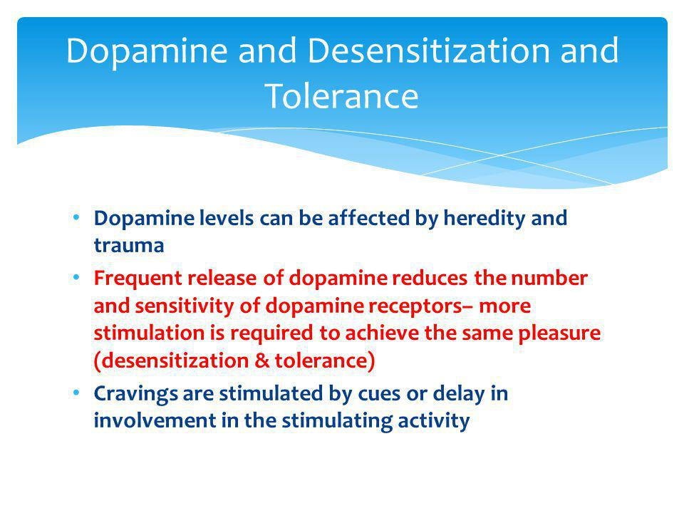 Dopamine and Desensitization and Tolerance