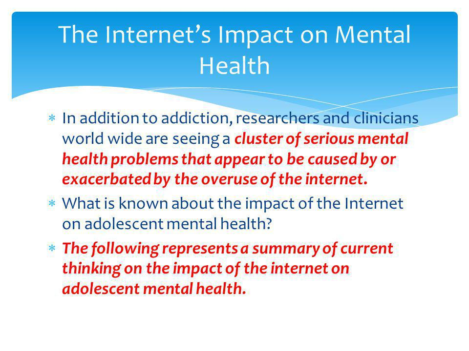 The Internet's Impact on Mental Health
