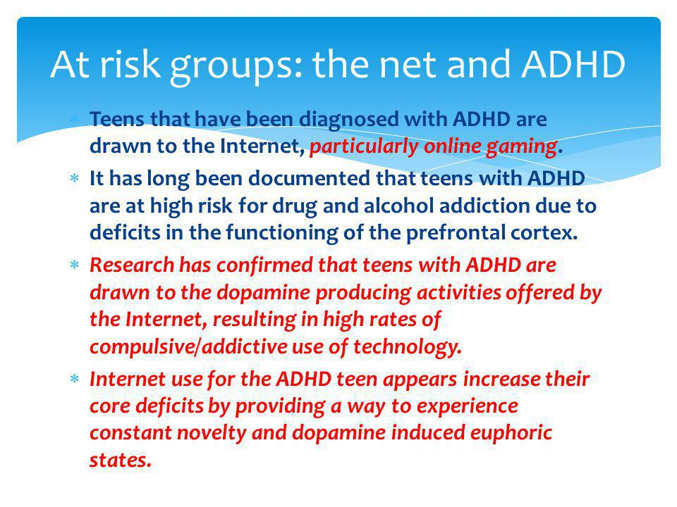 At risk groups: the net and ADHD