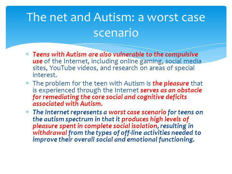 The net and Autism: a worst case scenario
