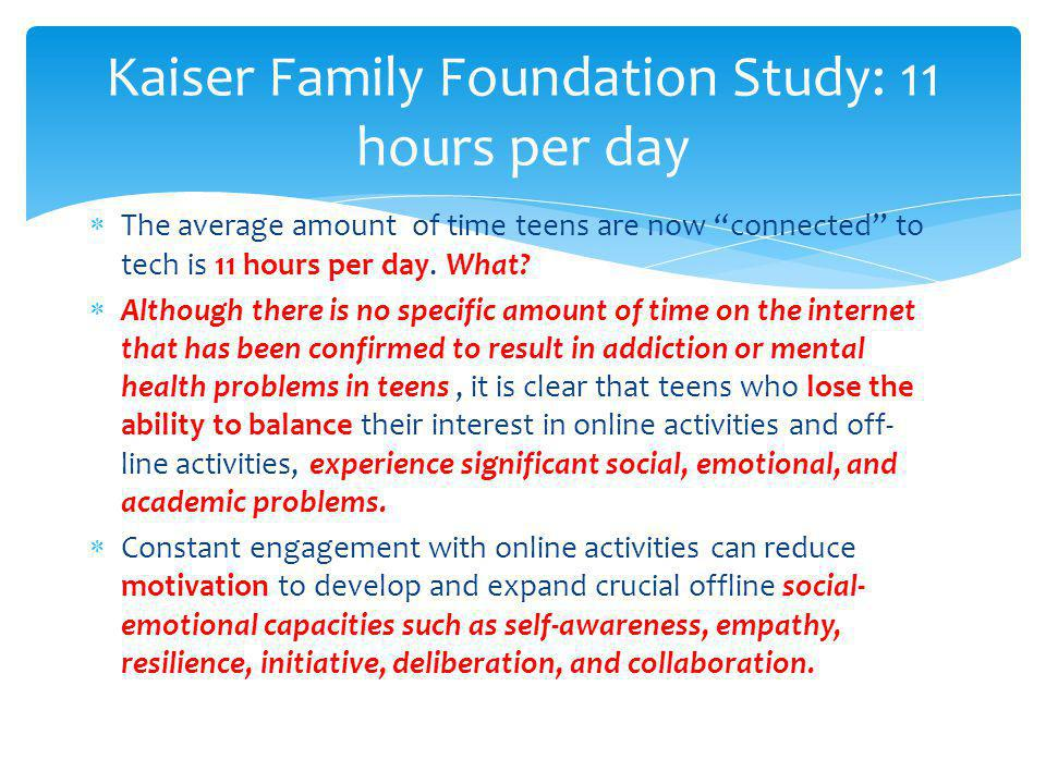 Kaiser Family Foundation Study: 11 hours per day