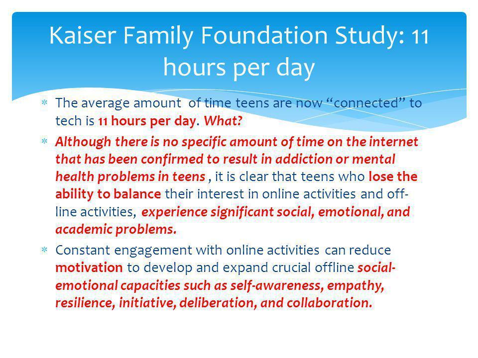 Kaiser Family Foundation Study: 11 hours per day