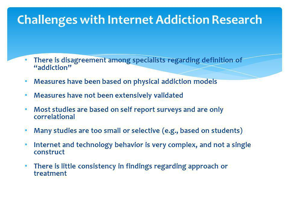 Challenges with Internet Addiction Research