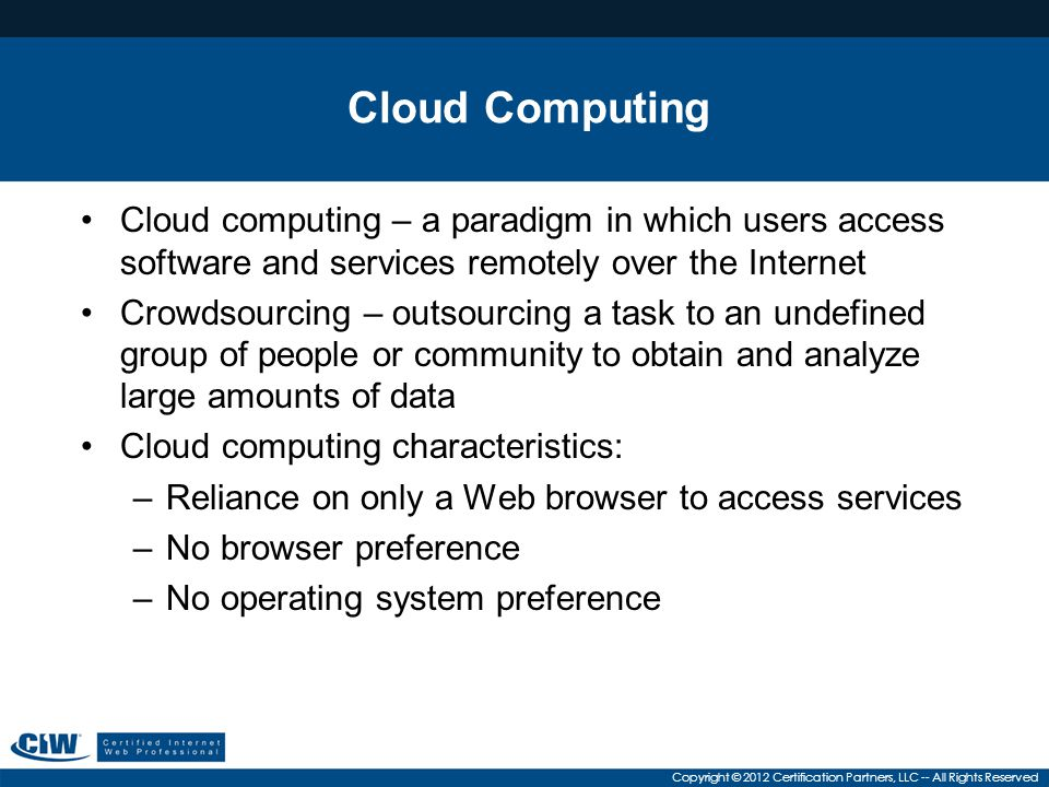 Cloud Computing Cloud computing – a paradigm in which users access software and services remotely over the Internet.