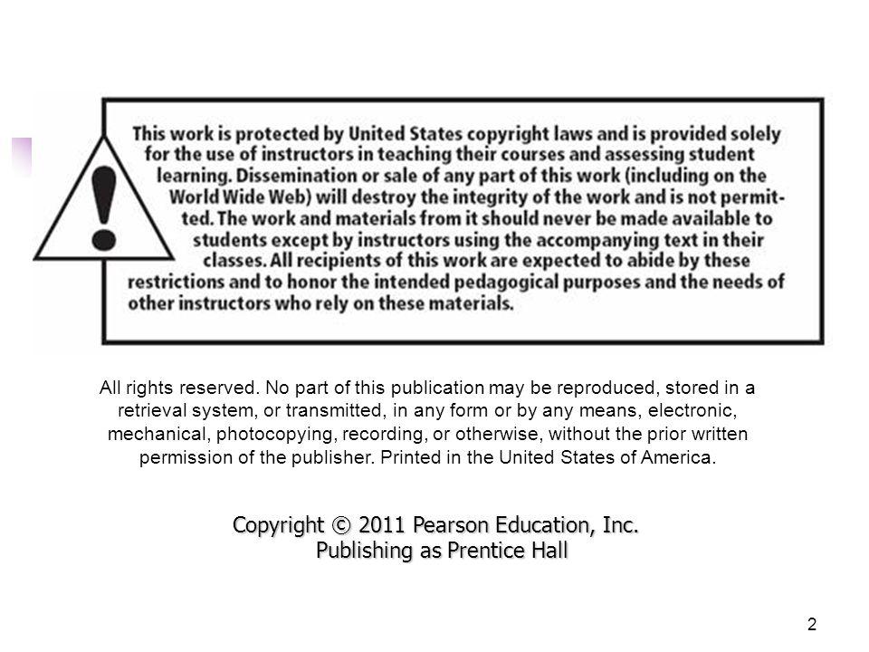 Copyright © 2011 Pearson Education, Inc. Publishing as Prentice Hall