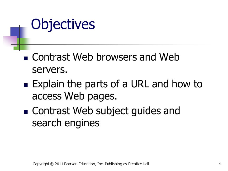 Objectives Contrast Web browsers and Web servers.