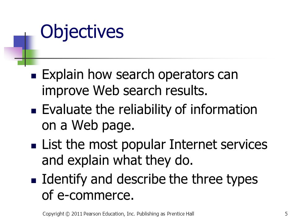 * 07/16/96. Objectives. Explain how search operators can improve Web search results. Evaluate the reliability of information on a Web page.