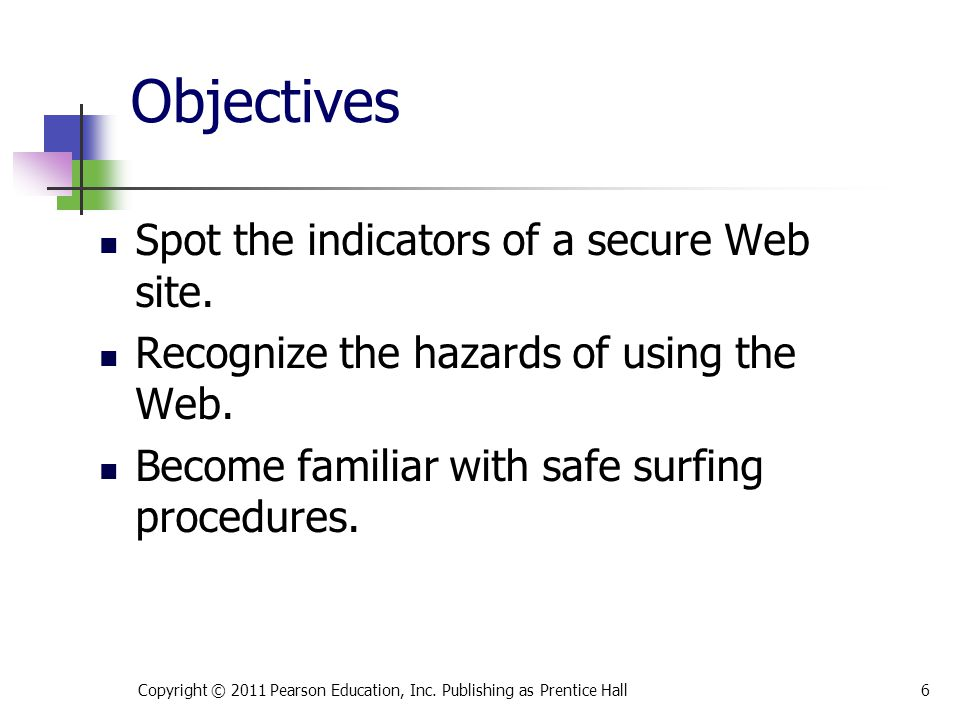 Objectives Spot the indicators of a secure Web site.