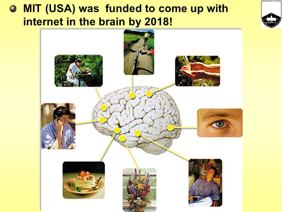 MIT (USA) was funded to come up with internet in the brain by 2018!