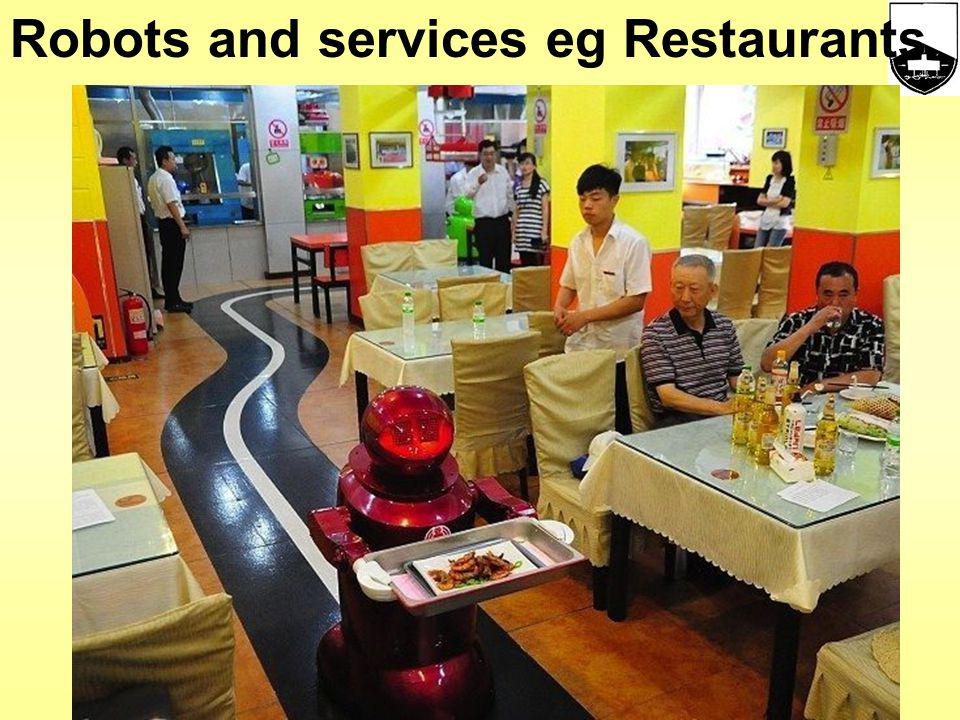 Robots and services eg Restaurants