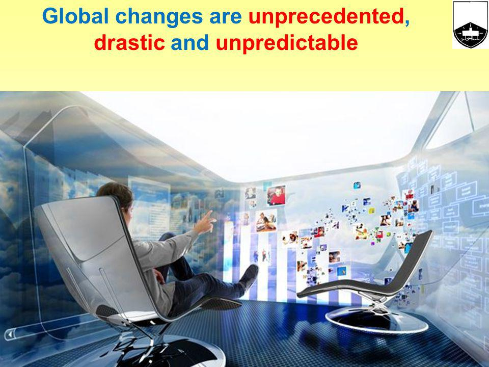 Global changes are unprecedented, drastic and unpredictable