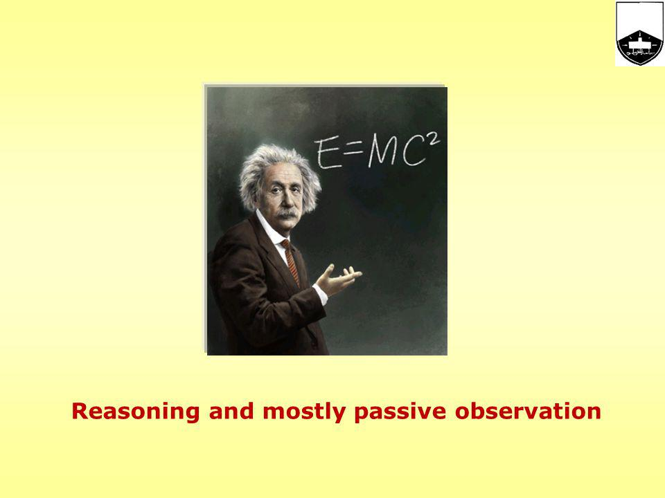 Reasoning and mostly passive observation