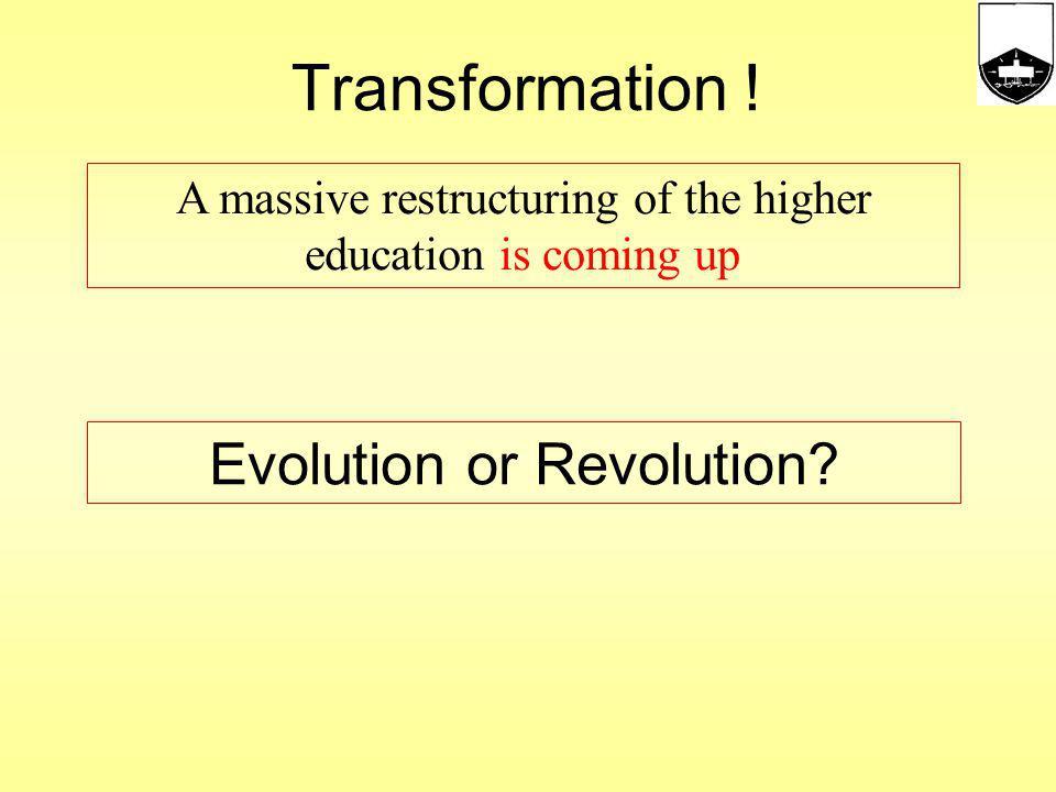 Transformation ! Evolution or Revolution