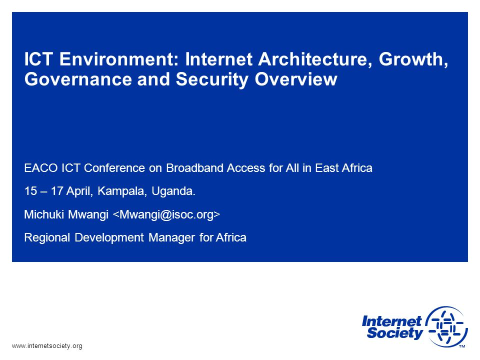 ICT Environment: Internet Architecture, Growth, Governance and Security Overview
