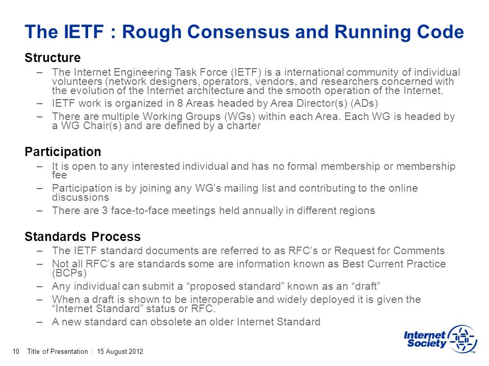 The IETF : Rough Consensus and Running Code