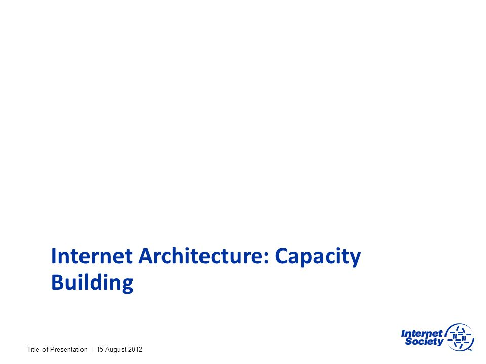Internet Architecture: Capacity Building