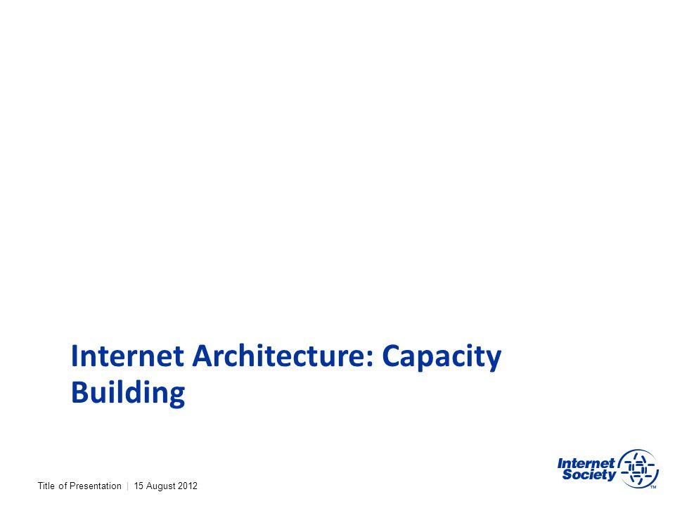 Internet Architecture: Capacity Building