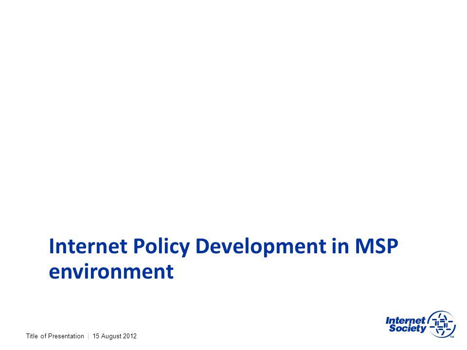 Internet Policy Development in MSP environment