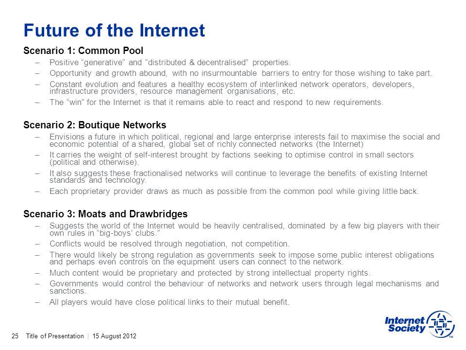 Future of the Internet Scenario 1: Common Pool