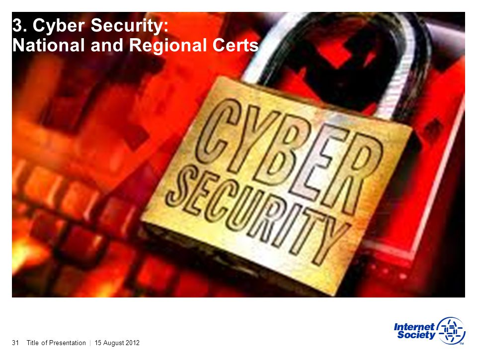 3. Cyber Security: National and Regional Certs