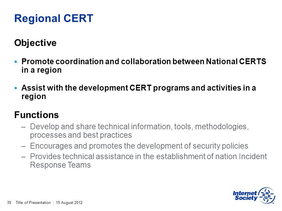 Regional CERT Objective Functions