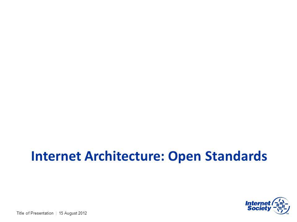 Internet Architecture: Open Standards