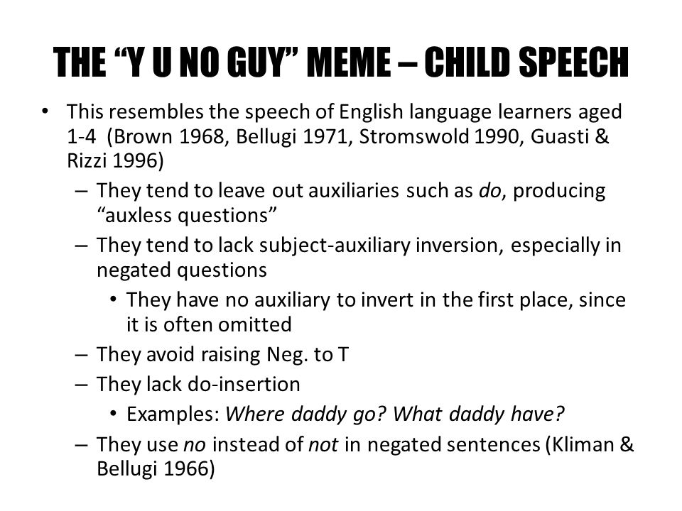 THE Y U NO GUY MEME – CHILD SPEECH