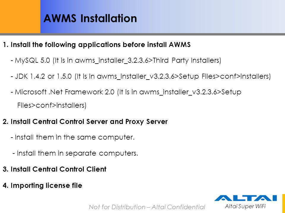 AWMS Installation 1. Install the following applications before install AWMS. - MySQL 5.0 (It is in awms_installer_3.2.3.6>Third Party Installers)