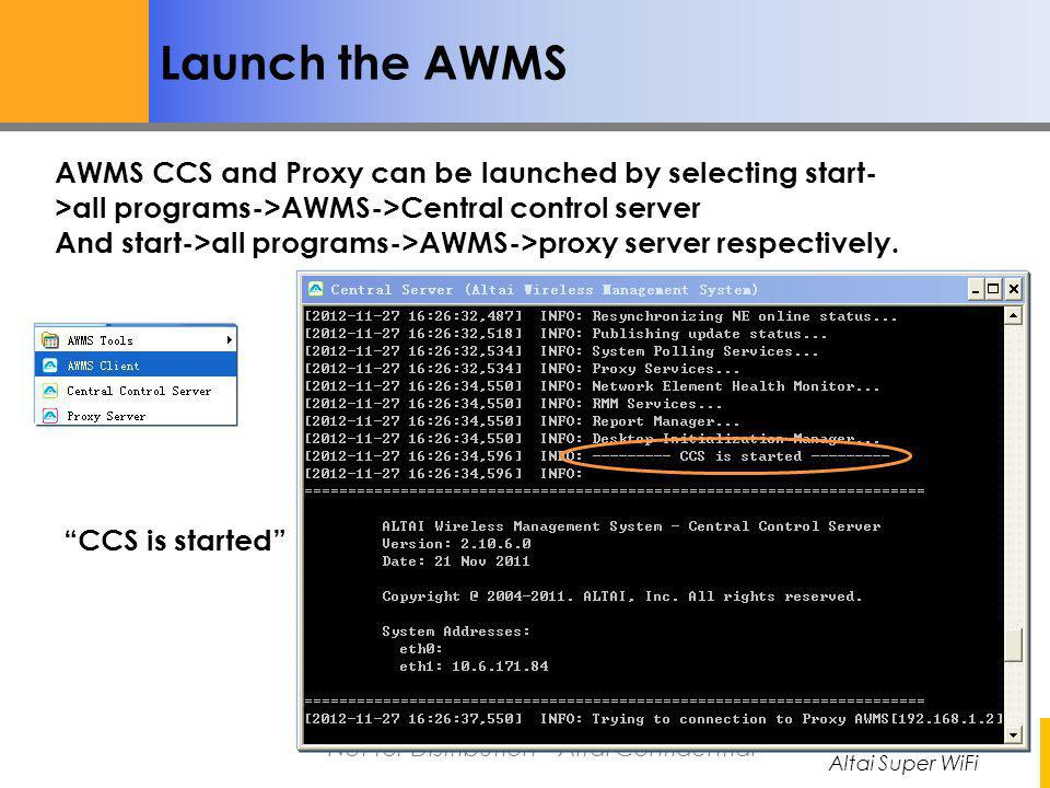 Launch the AWMS AWMS CCS and Proxy can be launched by selecting start->all programs->AWMS->Central control server.