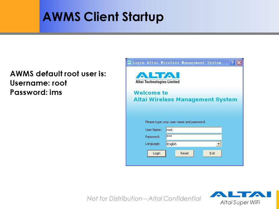 AWMS Client Startup AWMS default root user is: Username: root