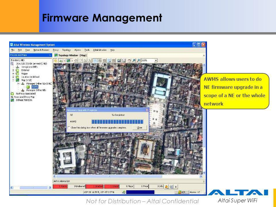 Firmware Management AWMS allows users to do NE firmware upgrade in a scope of a NE or the whole network.
