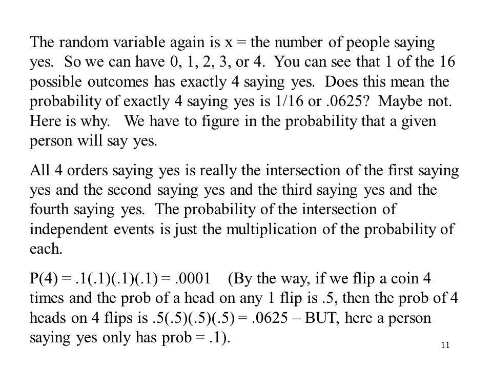 The random variable again is x = the number of people saying yes
