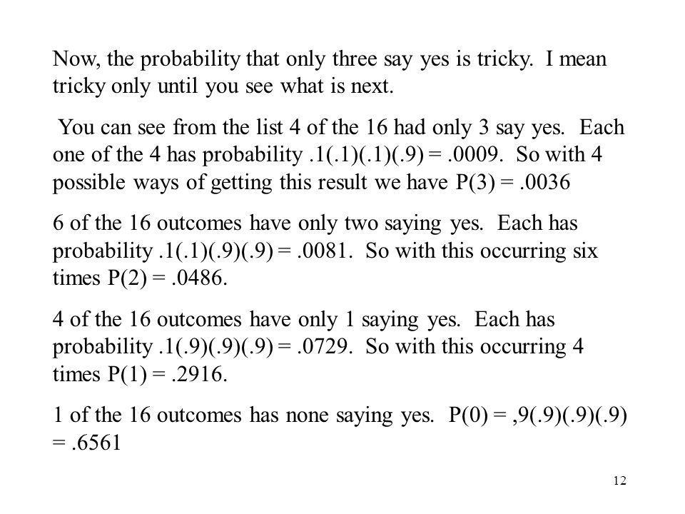 Now, the probability that only three say yes is tricky