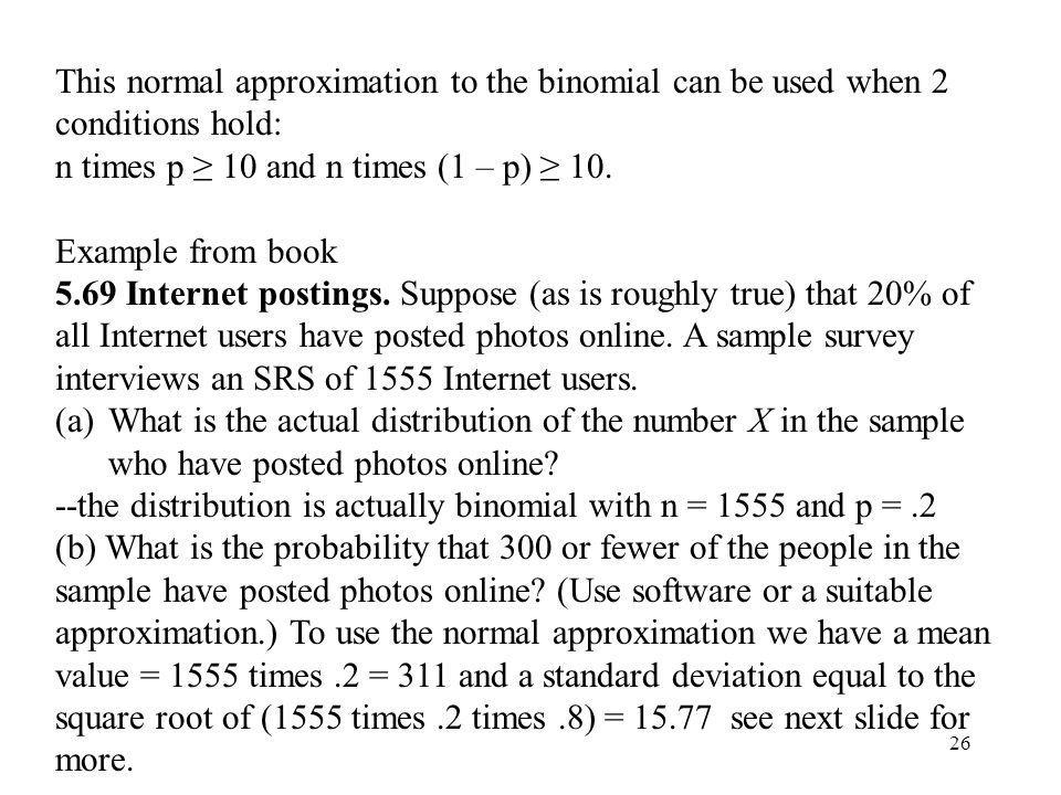 This normal approximation to the binomial can be used when 2 conditions hold: