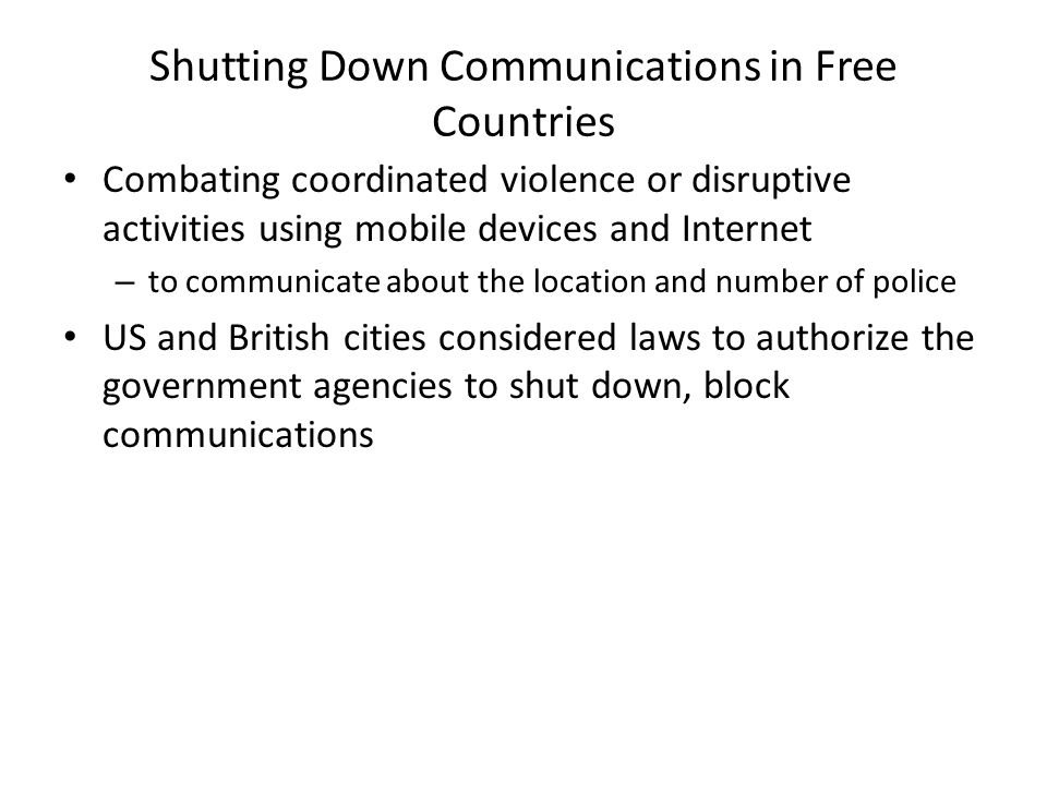 Shutting Down Communications in Free Countries