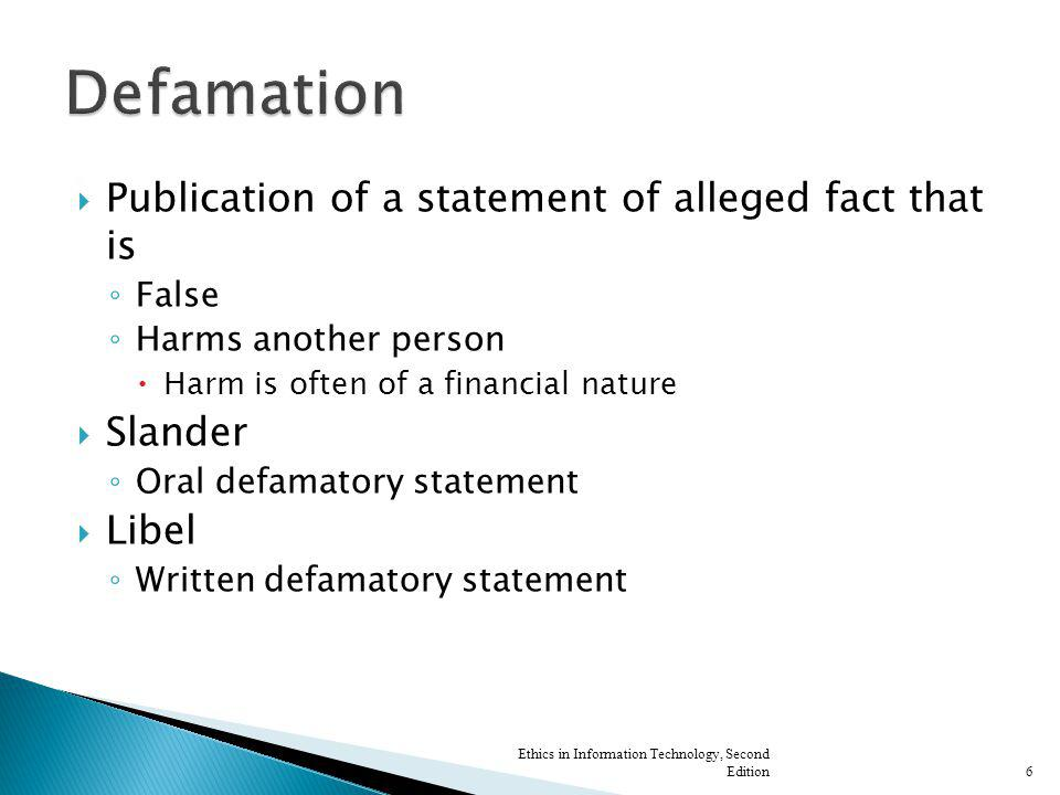 Defamation Publication of a statement of alleged fact that is Slander