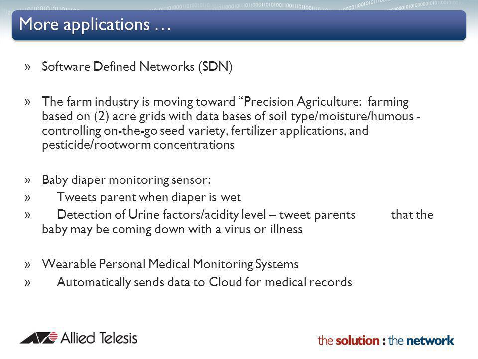 More applications … Software Defined Networks (SDN)
